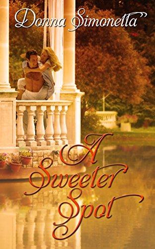 A Sweeter Spot (Rivers Bend Trilogy Book 1) Simonetta, Donna