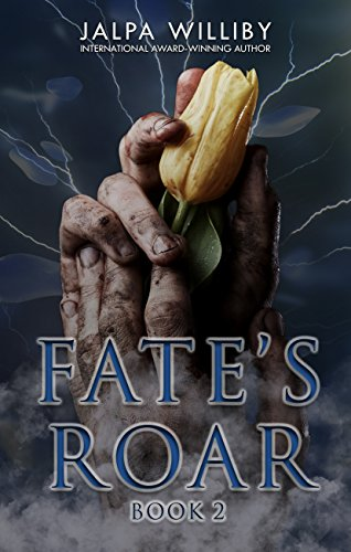 Fate's Roar (Fate Series Book 2) Jalpa Williby