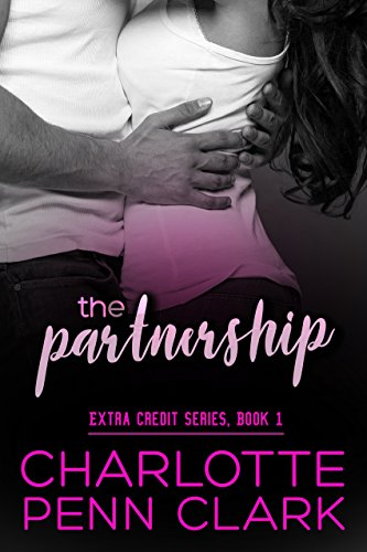 The Partnership (Extra Credit Book 1) Charlotte Penn Clark