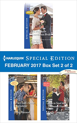 Harlequin Special Edition February 2017 Box Set 2 of 2: His Pregnant Courthouse Bride\The Cook's Secret Ingredient\How to Steal the Lawman's Heart Rachel Lee