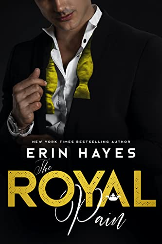 The Royal Pain: A Billionaire Prince Romance Erin Hayes