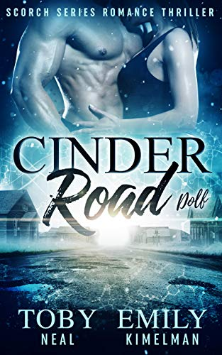Cinder Road (Scorch Series Romance Thriller Book 2) Toby Kimelman, Emily Neal