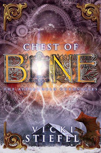 Chest of Bone (The Afterworld Chronicles Book 1) Stiefel, Vicki