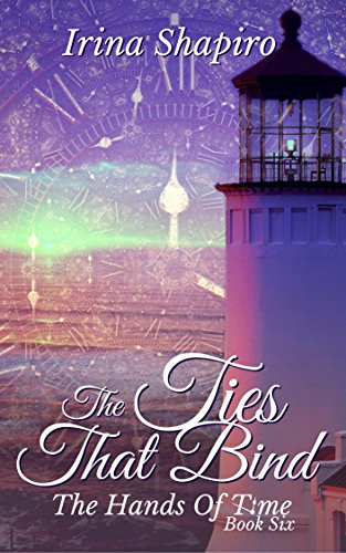 The Ties That Bind (The Hands of Time: Book 6) Shapiro, Irina