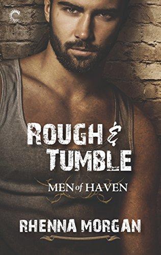 Rough & Tumble: The Haven Brotherhood, Book 1 Rhenna Morgan