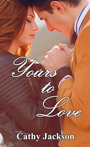 Yours to Love (Yours To... Book 1) Jackson, Cathy