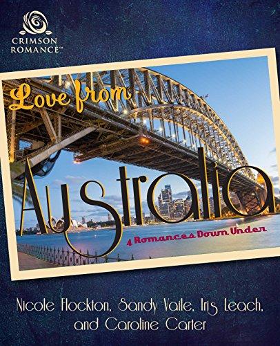 Love From Australia: 4 Romances Down Under Flockton, Nicole Vaile, Sandy Leach, Iris Carter, Caroline