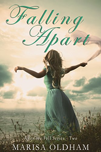 Falling Apart (After We Fell Book 2) Marisa Oldham