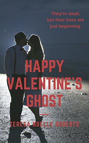 Happy Valentine's Ghost Roberts, Teresa Noelle
