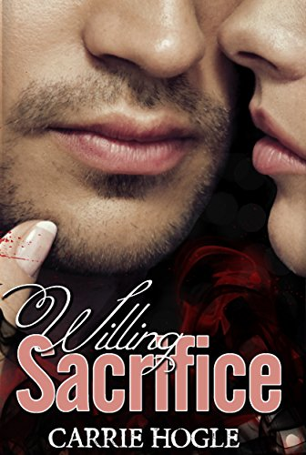 Willing Sacrifice (Willing Surrender Book 2) Hogle, Carrie