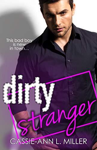 Dirty Stranger (The Dirty Suburbs Book 3) Cassie-Ann L. Miller