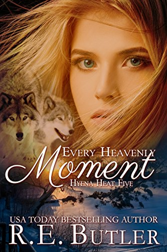 Every Heavenly Moment (Hyena Heat Book 5) Butler, R. E.