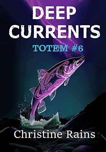 Deep Current (Totem Book 6) Rains, Christine