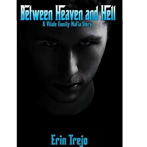 Between Heaven and Hell: A Vitale Mafia Story Trejo, Erin