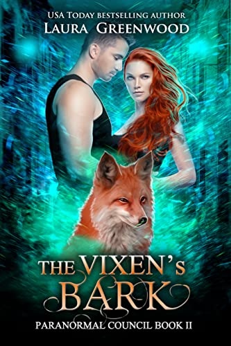 The Vixen's Bark: A Standalone Shifter Romance (Paranormal Council Book 2) Laura Greenwood