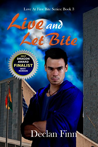 Live and Let Bite (Love at First Bite Book 3) Declan Finn