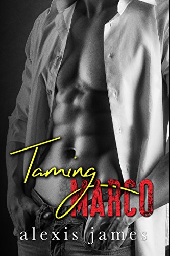 Taming Marco (The Moran Family Book 2) Alexis James