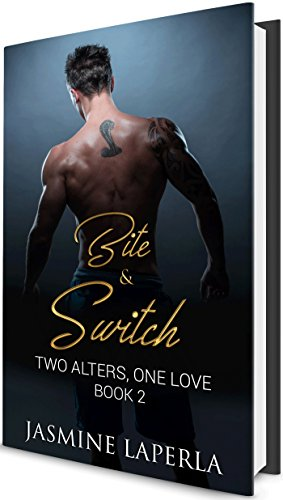 BITE & SWITCH: BOOK 2 (Split Series): Two Alters, One Love LaPerla, Jasmine