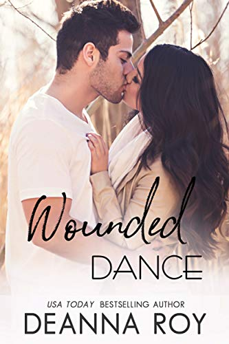 Wounded Dance (Lovers Dance Book 2) Roy, Deanna