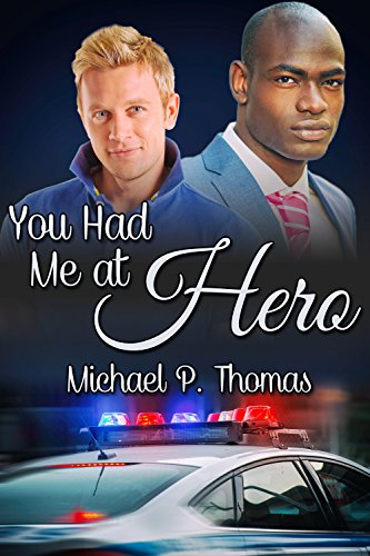You Had Me at Hero Michael P. Thomas