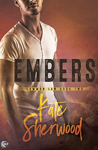Embers (Common Law Book 2) Sherwood, Kate