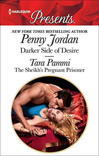 Darker Side of Desire & the Sheikh's Pregnant Prisoner Jordan, Penny Pammi, Tara