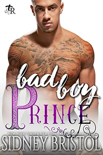 Bad Boy Prince: A Modern Fairy Tale (Twisted Royals Book 3) Bristol, Sidney