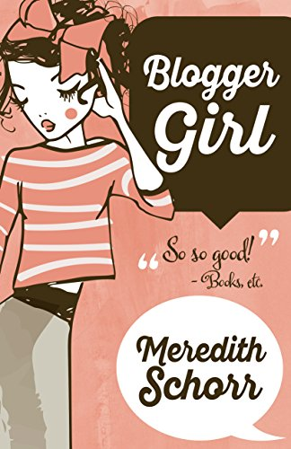 Blogger Girl (The Blogger Girl Series Book 1) Meredith Schorr