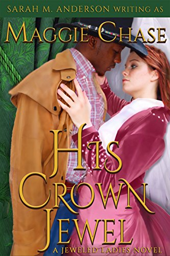 His Crown Jewel (The Jeweled Ladies Book 5) Chase, Maggie