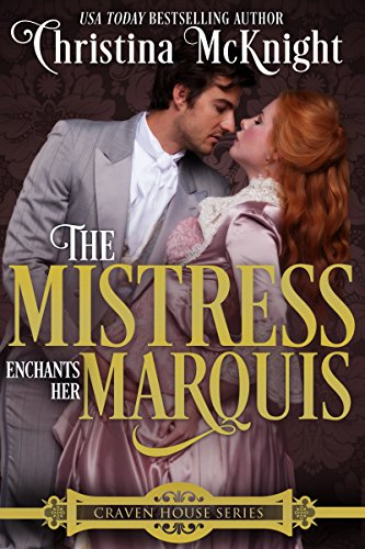 The Mistress Enchants Her Marquis Christina McKnight