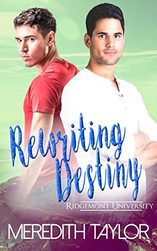Rewriting Destiny (Ridgemont University Book 4) Meredith Taylor
