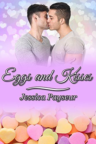 Eggs and Kisses (Yolks on You Book 5) Payseur, Jessica