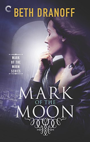 Mark of the Moon Beth Dranoff