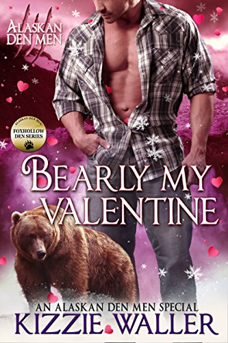 Bearly My Valentine: Foxhollow Den #4 Kizzie Waller