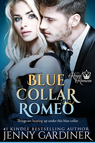 Blue Collar Romeo (The Royal Romeos Book 4) Gardiner, Jenny