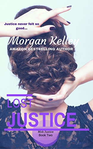 Lost Justice (Croft Family Mob Series Book 2) Kelley, Morgan