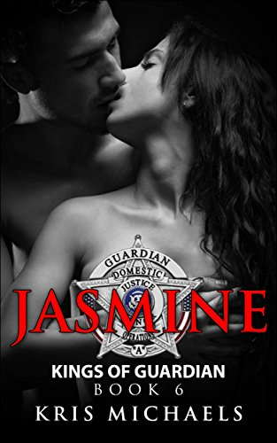 Jasmine: Kings of Guardian (Book 6) Kris Michaels