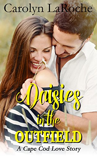 Daisies in the Outfield (Cape Cod Love) Carolyn LaRoche