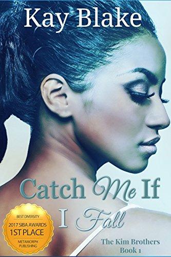 Catch Me if I Fall (The Kim Brothers Book 1) Kay Blake
