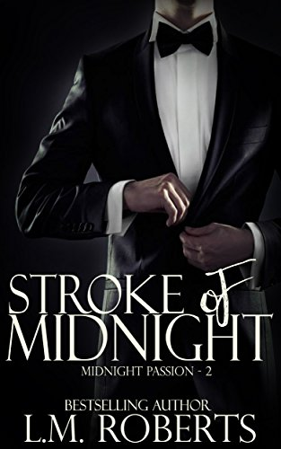 Stroke of Midnight: Midnight Passion Novella - Part Two Roberts, L.M.