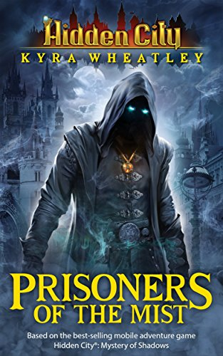Hidden City: Prisoners of the Mist (Book 5) Kyra Wheatley