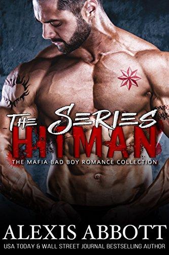 Hitman - the Series: A Bad Boy Mafia Romance Collection Alexis Abbott
