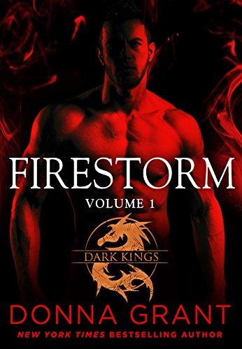 Firestorm: Volume 1: A Dragon Romance (Dark Kings) Donna Grant