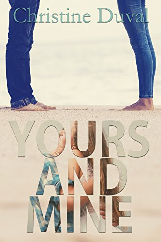 Yours and Mine: Freshman Forty #2 Duval, Christine