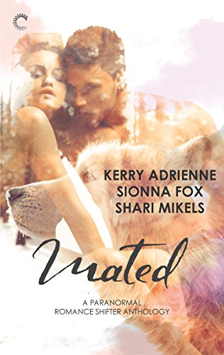 Mated: A Paranormal Romance Shifter Anthology: Saving His Wolf\Wolf Summer\Drawn to the Wolves Adrienne, Kerry Fox, Sionna Mikels, Shari