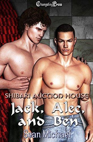 Jack, Alec, & Ben (Shibari Auction House Box Set) Sean Michael