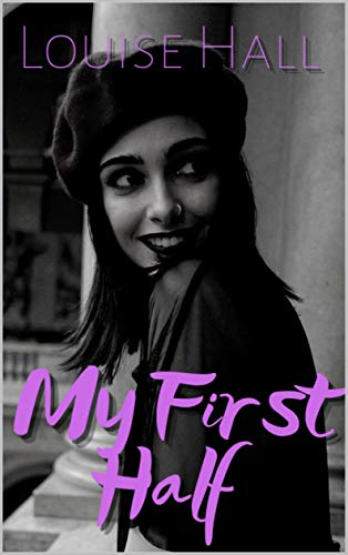 My First Half (Cate & Kian Book 1) Hall, Louise