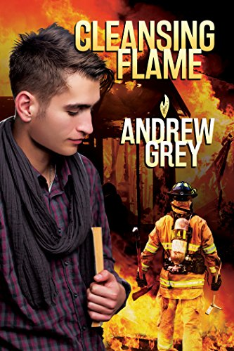 Cleansing Flame (Rekindled Flame Book 2) Grey, Andrew
