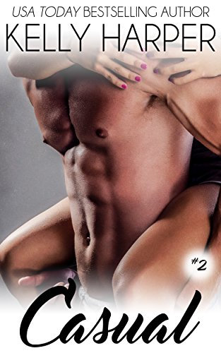 Casual: Part 2 (Power Play Series Book 10) Kelly Harper