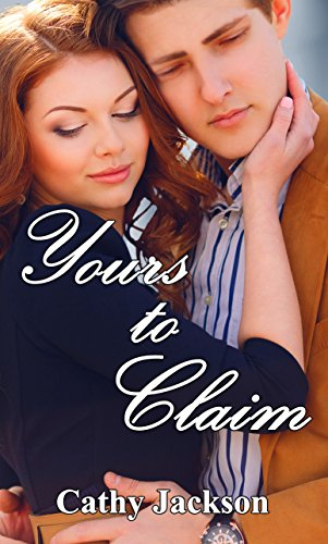 Yours to Claim (Yours To... Book 2) Jackson, Cathy